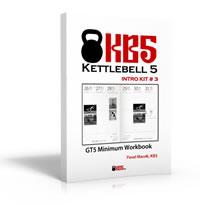 Kettlebell KB5 Intro Kit # 3: Posilování s vlastní vahou - GT5 Minimum Workbook