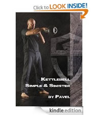 Pavel Tsatsouline: Kettlebell, Simple and Sinister