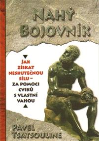 Pavel Tsatsouline, Nahý bojovník: Žádné vybavení? Žádné výmluvy!