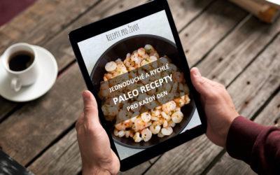 Jednoduché a rychlé Paleo recepty pro každý den [.pdf kuchařka ke stažení ZDARMA]
