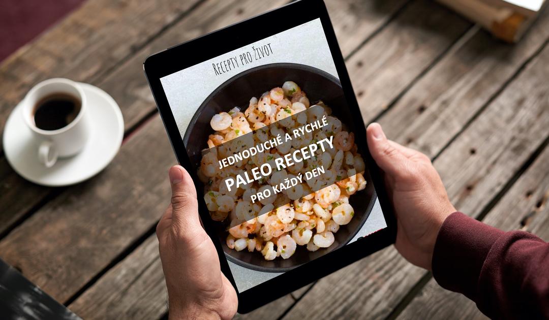 Jednoduché a rychlé Paleo recepty pro každý den - .pdf kuchařka ke stažení ZDARMA